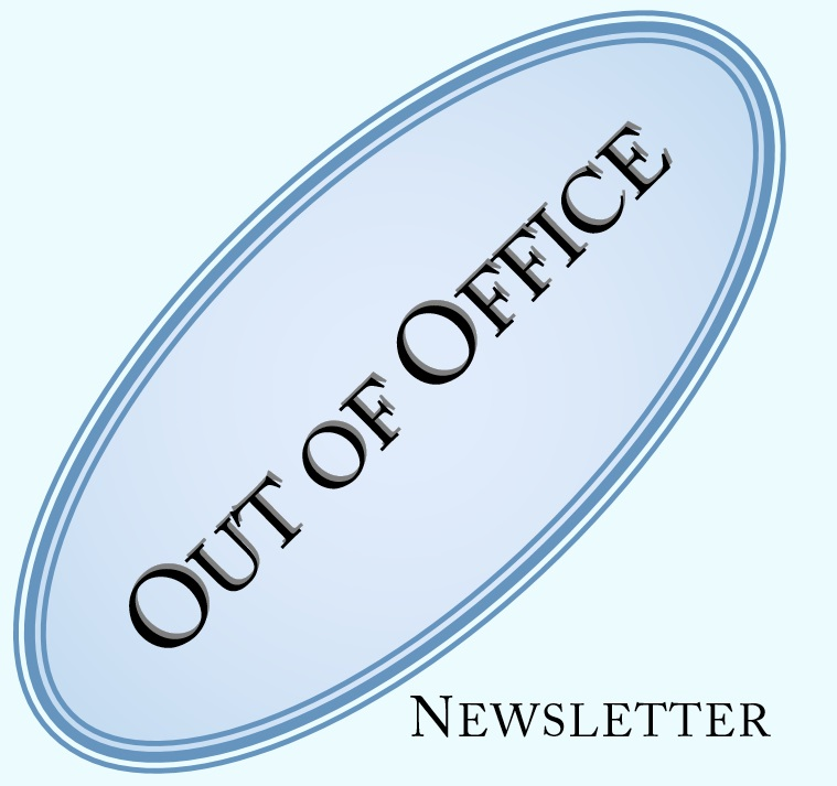 Out Of Office Newsletter - For Professionals working with text